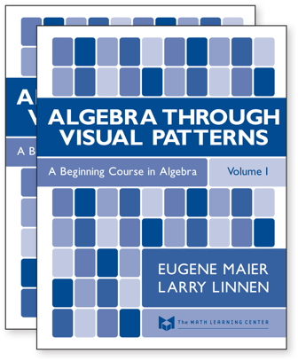 Algebra Through Visual Patterns Vol 1