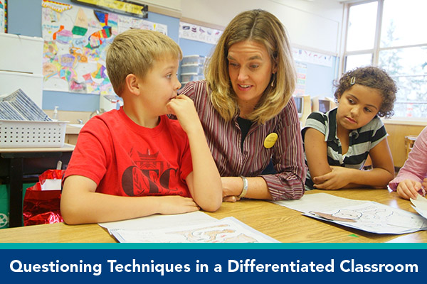 Questioning Techniques in a Differentiated Classroom