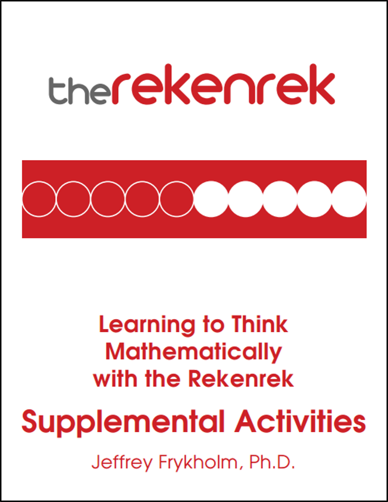 Learning to Think Mathematically with the Rekenrek—Supplemental Activities